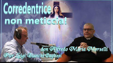 CORREDENTRICE non meticcia! Conversazione con don Alfredo Maria Morselli