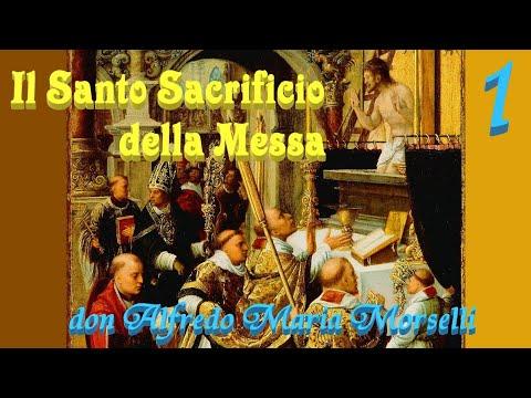 Il Santo Sacrificio della Messa (1)