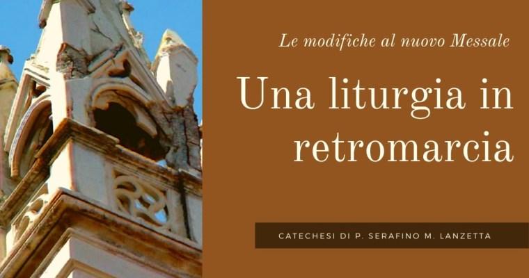 Una liturgia in retromarcia. Le modifiche al nuovo Messale