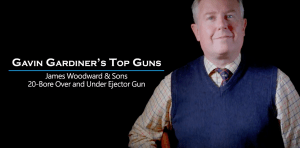 Gavin Gardiner's Top Guns | James Woodward & Sons 20-Bore Over and Under Ejector Gun