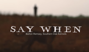 """Say When"", a film from Sitka about Barton Ramsay, Southern Oak Kennels"
