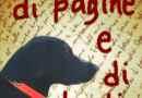Di pagine e di bestie… passione cinofila contro ogni ostacolo