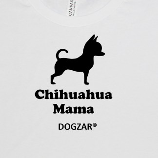 Chihuhua Mama Tee - white artwork
