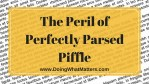 Perfectly Parsed Piffle- The Writing Evaluator's Dilemma