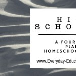 High School: A Four-Year Plan for Homeschoolers