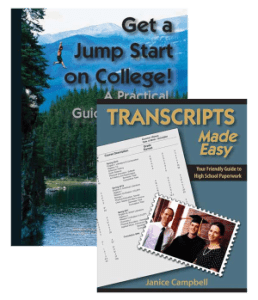 Transcripts Made Easy and Get a Jump Start on College are good companions as you homeschool through high school.