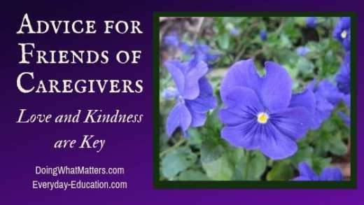 Advice for Friends of Caregivers