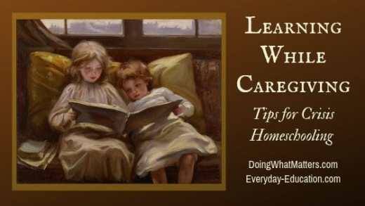 Learning while Caregiving: Tips for Crisis Homeschooling