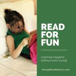 Read for Fun; Learning Happens Along the Way