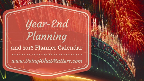 Year-end planning and a printable monthly calendar for your planner.