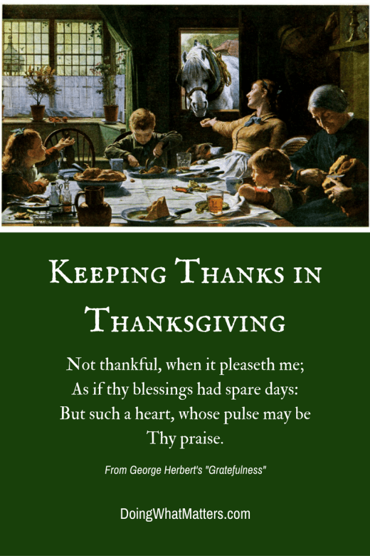 Keeping thanks in Thanksgiving can help you make great memories.