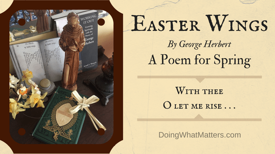 Easter Wings by George Herbert is a beautiful poem for spring.
