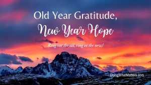 Old year gratitude, New Year hope and a poem.