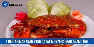 7 Daftar Makanan yang Dapat Menyebabkan Asam Urat