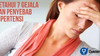 Ketahui 7 Gejala dan Penyebab Hipertensi di Bawah ini