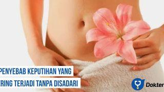 8 Penyebab keputihan yang sering terjadi tanpa disadari