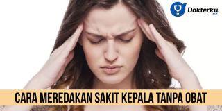 Cara Meredakan Sakit Kepala Tanpa Obat