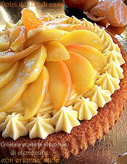 Crostata morbida al profumo di clementine con crema  e mele!