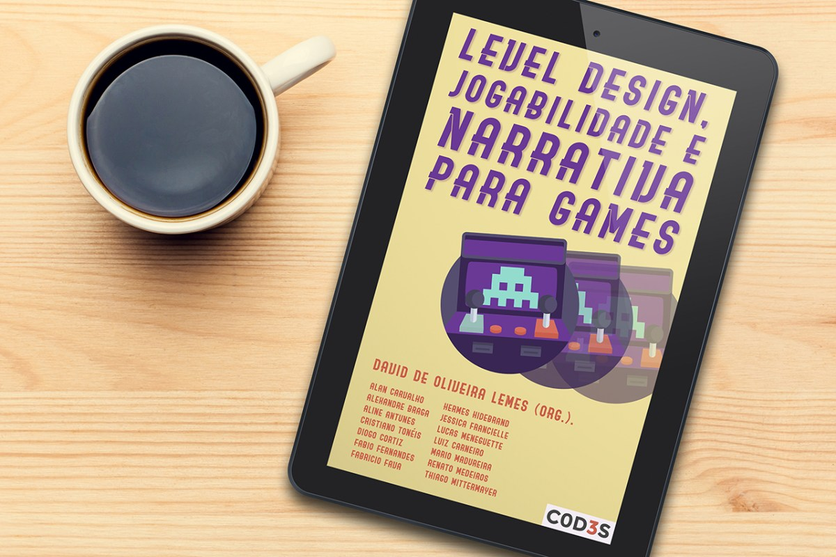 Ebook: Level design, jogabilidade e narrativa para games