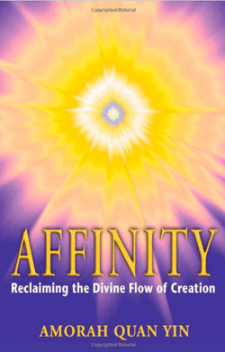 Affinity - Reclaiminng the Divine Flow of Creation | Amorah Quan Yin | Dolphin Star Temple
