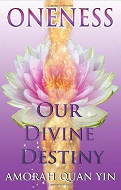 ONENESS: Our Divine Destiny | Amorah Quan Yin | Dolphin Star Temple
