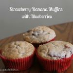 Strawberry Banana Muffins with Blueberries