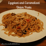 Eggplant and Caramelized Onion Pasta