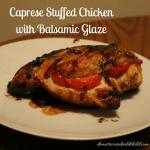 Caprese Stuffed Chicken with Balsamic Glaze
