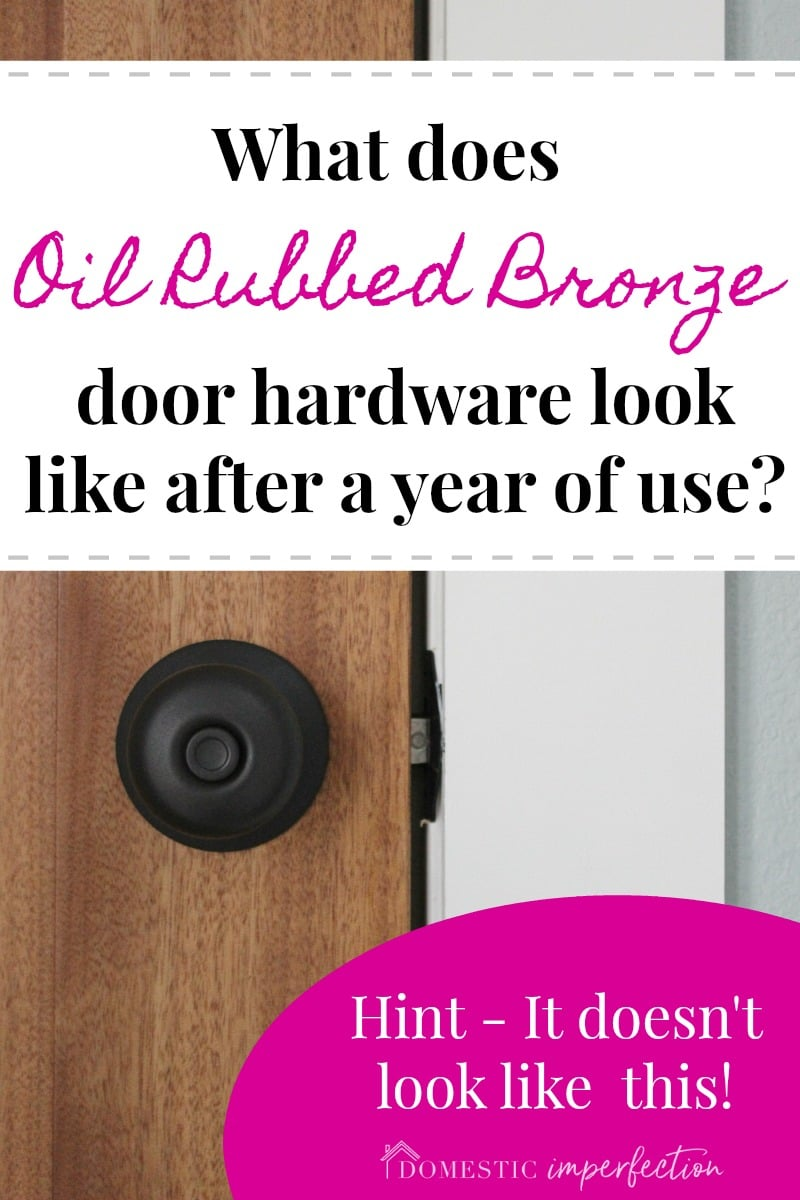 My Oil Rubbed Bronze Door Hardware One Year Later