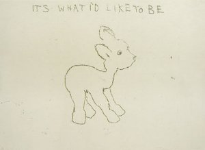 Its what id like to be Signed  by Tracey Emin