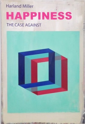 Happiness - The case against Signed  by Harland Miller