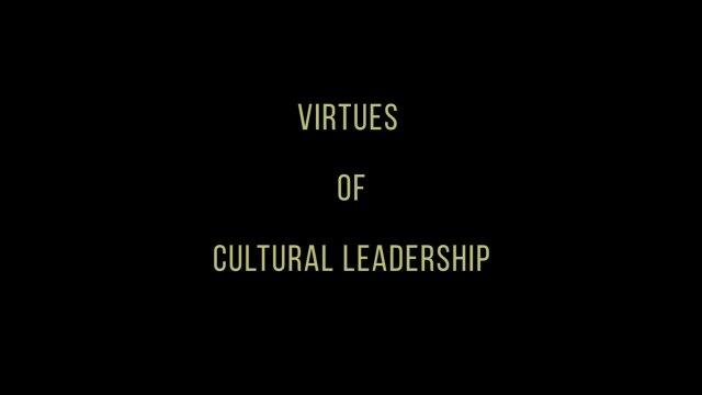 Virtues of Cultural Leadership