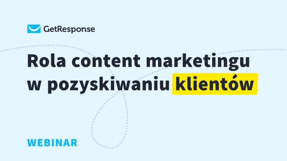 Rola content marketingu w pozyskiwaniu klientów