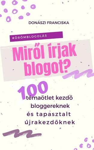 Miről írjak blogot? 100 blogbejegyzés ötlet segít, hogy könnyedén elkezdd a blogolást.