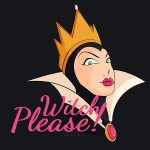 "Halloween Shirt of Snow White Queen ""Witch Please!"" Bitch Please One Liner Design"