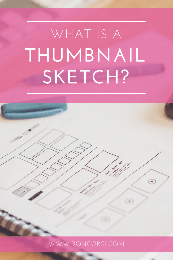 What Is A Thumbnail Sketch and How Can it Help You by Don Corgi - Read More on doncorgi(dot)com