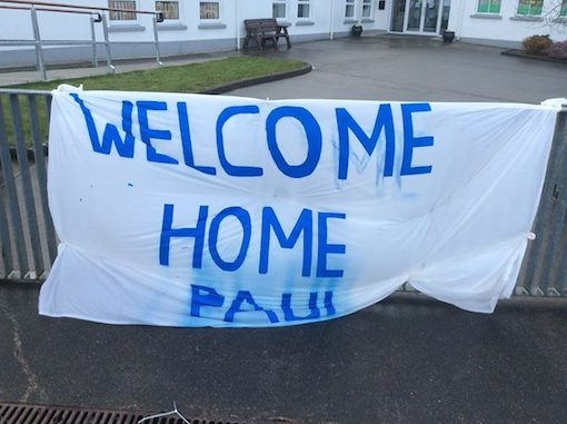 Paul is welcomed back in Donegal last night.