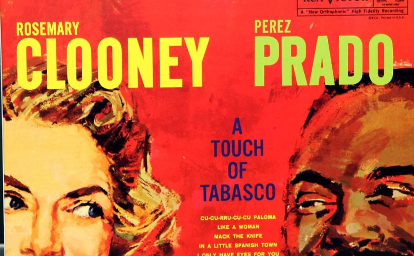 Rosemary Clooney & Perez Prado- A Touch of Tabasco