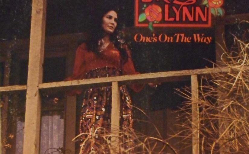 Loretta Lynn- One's On The Way