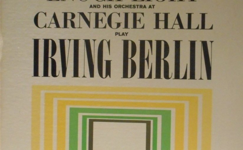 Enoch Light and his Orchestra- At Carnegie Hall Play Irving Berlin