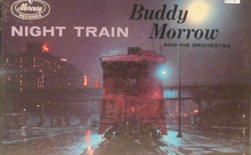 Buddy Morrow and his Orchestra- Night Train
