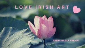 Artist Statement, Love Irish Art - Donna McGee Landscape Artist