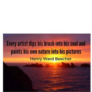Every artist dips his brush into his soul and paints his nature into his pictures