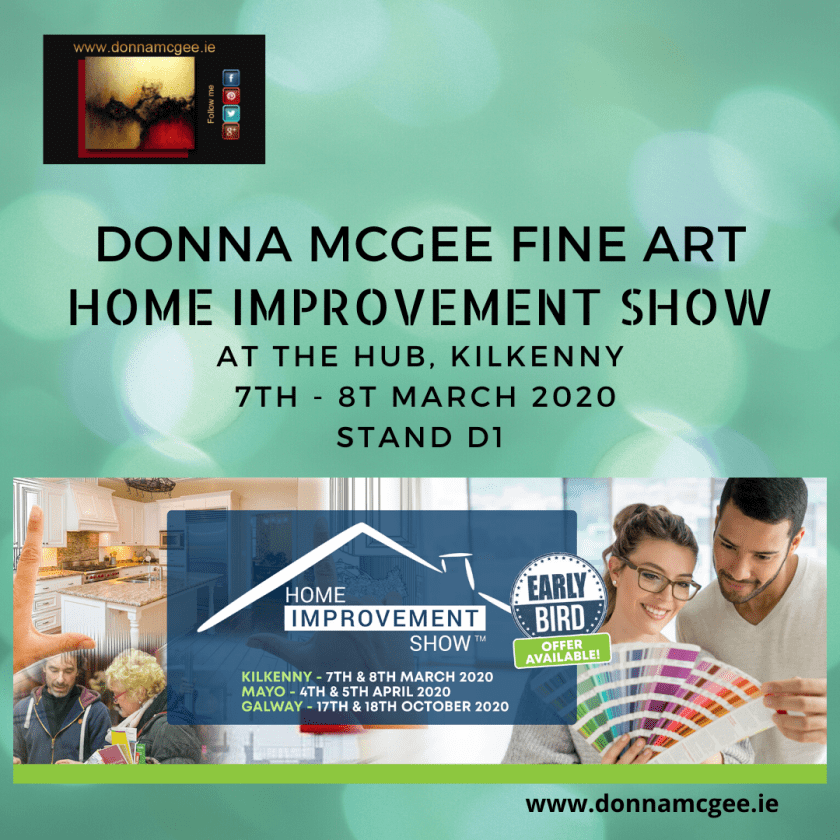 Home Improvement Show Notice in The Hub Kilkenny 7th and 8th March where Donna McGee will take a stand D1 to exhibit her paintings