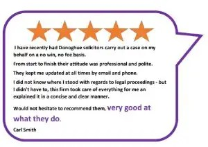 5 star review for Donoghue Solicitors who represent people on a no win no fee basis.