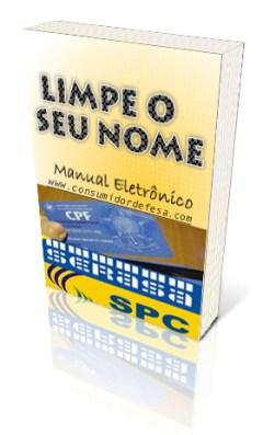 manual eletronico limpar nome spc serasa SAIA DO SPC E SERASA COM O MANUAL LIMPE SEU NOME