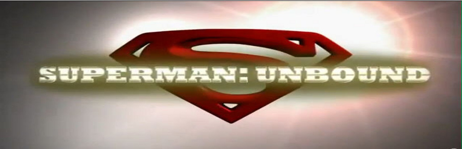 Superman: Unbound!!! DC Comics and Warner Premiere release the first trailer!