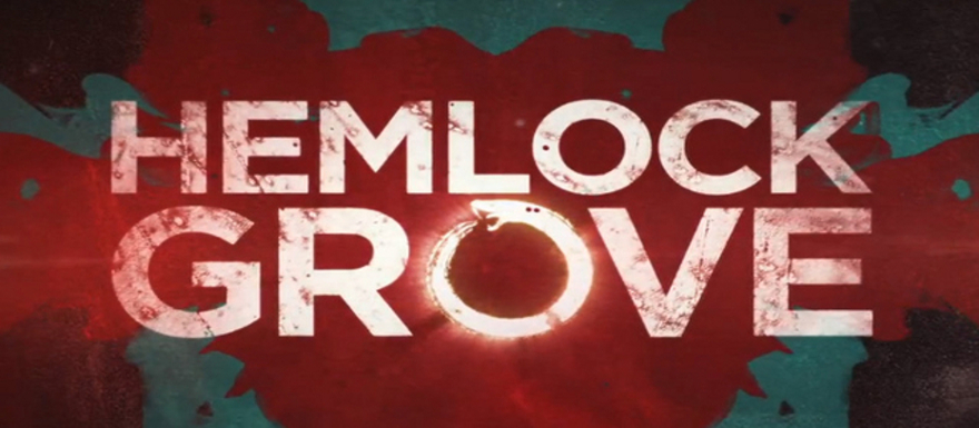 Hemlock Grove- Netflix bring's back the Eli Roth show for a second season