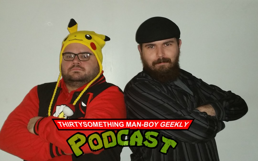 Thirtysomething Man-boy Geekly Podcast : Volleyball, Right?