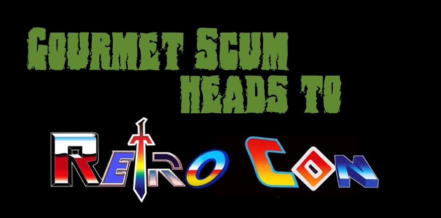 Gourmet Scum Radio heads to Retrocon 2017!
